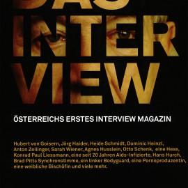 Das Interview - Österreichs erstes Interview Magazin. Herausgegeben von Anneliese Rohrer und Reinhard Christl. Wien 2007 und 2008.
