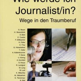 R. Christl/S. Rudorfer (Hg.): Wie werde ich Journalist/in? – Wege in den Traumberuf. Lit Verlag, Wien 2007.